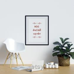 Bitch, Dont Kill My Vibe, Poster, Motivation Citation, Motivation Print, Wall Decor, Groomsmen Gifts, Quote Print, Inspirational Quote